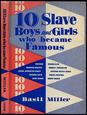 Ten Slave Boys and Girls Who Became Famous: MILLER, Basil