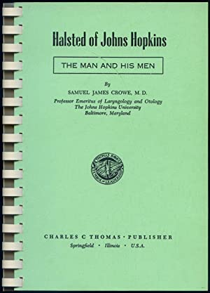 Halsted of Johns Hopkins: The Man and His Men: CROWE, Samuel James