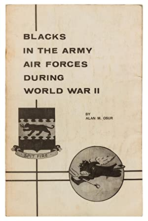 Blacks in the Army Air Forces During World War II: The Problems of Race Relations