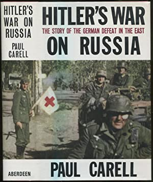 Hitler's War On Russia: The Story of: CARELL, Paul