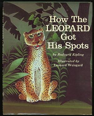How The Leopard Got His Spots: KIPLING, Rudyard. Illustrated by Leonard Weisgard