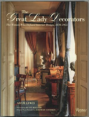 The Great Lady Decorators: The Women Who Defined Interior Design 1870-1955