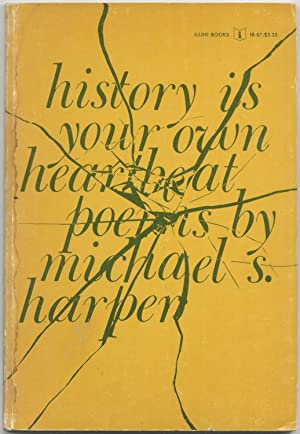 History is Your Own Heartbeat: HARPER, Michael S.