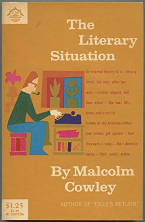 The Literary Situation: COWLEY, Malcolm