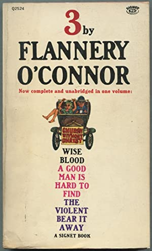 Three: Wise Blood, A Good Man is: O'CONNOR, Flannery