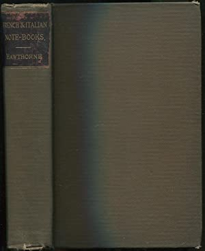 Passages From the French and Italian Note-Books: (Riverside Edition, Volume X): HAWTHORNE, Nathaniel