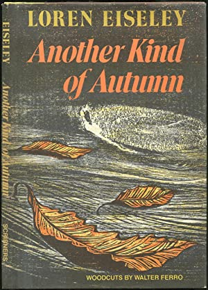 Another Kind of Autumn: EISELEY, Loren