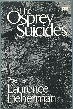 The Osprey Suicides: Poems: LIEBERMAN, Laurence