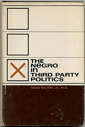 The Negro in Third Party Politics: WALTON, Hanes, Jr.
