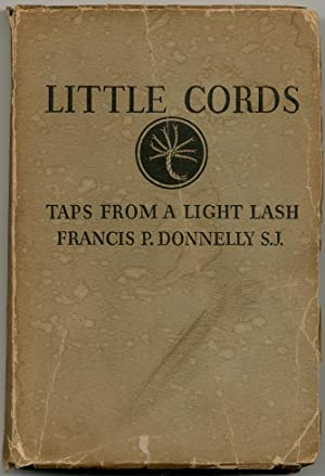 Little Cords: Taps from a Light Lash: DONNELLY, Francis P.,