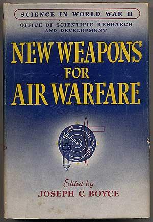 New Weapons for Air Warfare: Fire-Control Equipment,: BOYCE, Joseph C.,