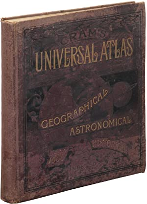 Cram's Universal Atlas Geographical, Astronomical and Historical: CRAM, George F.)