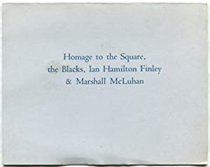 Homage to the Square, the Blacks, Ian Hamilton Finley & Marshall McLuhan