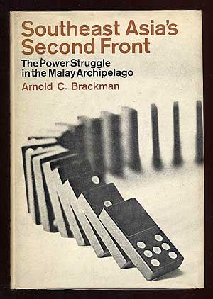 Southeast Asia's Second Front: The Power Struggle: BRACKMAN, Arnold C.