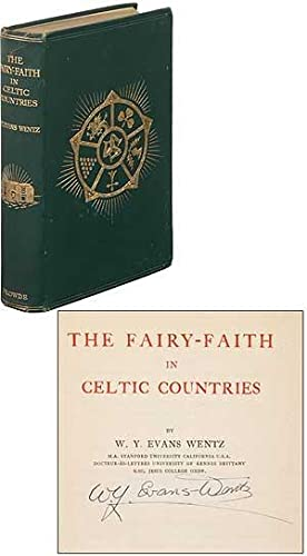 The Fairy-Faith in Celtic Countries: EVANS-WENTZ, W.Y. (Walter