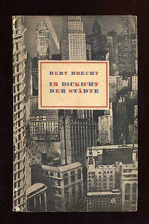 Im Dickicht Der Stadt: Der Kampf Zweier Manner in Der Riesenstadt Chicago: BRECHT, Bertolt