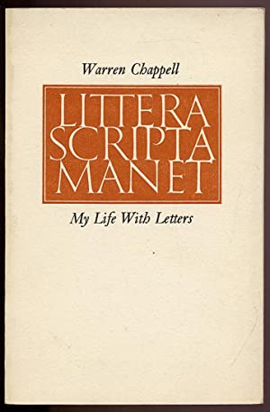 Littera Scripta Manet: My Life With Letters: CHAPPELL, Warren