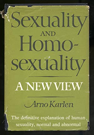 Sexuality And Homosexuality A New View: KARLEN, Arno