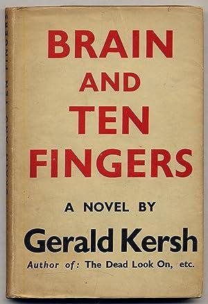 Brain and Ten Fingers: KERSH, Gerald