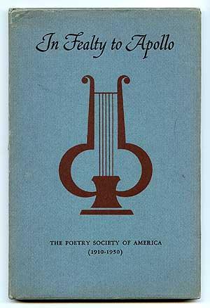 In Fealty to Apollo: Poetry Society of America 1910-1930: DAVIDSON, Gustav, editor