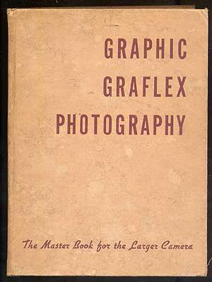 Graphic Graflex Photography: The Master Book for the Larger Camera