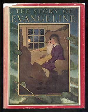 The Story of Evangeline With the Original Poem: LONGFELLOW, Henry Wadsworth) adapted by Clayton ...