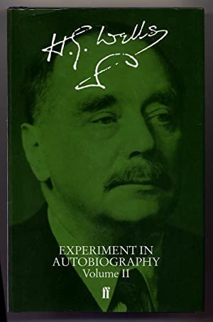 Experiment in Autobiography: Discoveries and Conclusions of: WELLS, H.G.