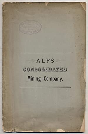 The Alps Consolidated Mining Company. Organized under