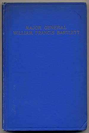 A Record of the Dedication of the Statue of Major General William Francis Bartlett. A Tribute of ...