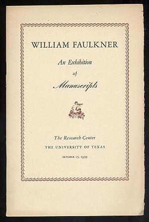 William Faulkner An Exhibition of Manuscripts: FAULKNER, William)