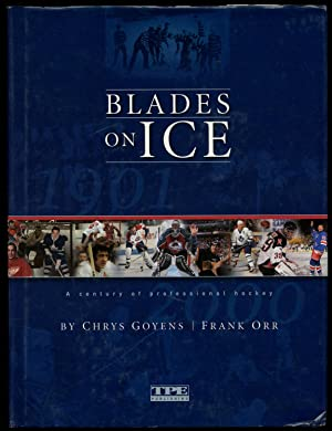 Blades on Ice: A Century of Professional: GOYENS, Chrys and