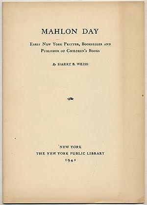 Mahlon Day: Early New York Printer, Bookseller: WEISS, Harry B.