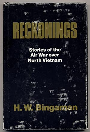 Reckonings: Stories of the Air War over North Vietnam: BINGAMAN, H.W.