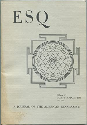 ESQ: A Journal of the American Renaissance: Volume 19, Number 3, 3rd Quarter, 1973, No. 72 o.s.: ...