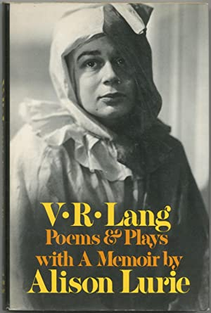 V.R. Lang: Poems and Plays with a Memoir by Alison Lurie