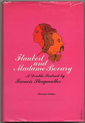 Flaubert and Madame Bovary: A Double Portrait