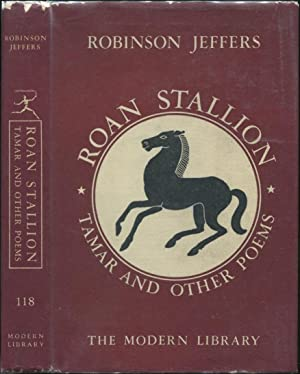 Roan Stallion, Tamar and Other Poems: JEFFERS, Robinson