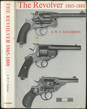 The Revolver 1865-1888: TAYLERSON, A.W.F.