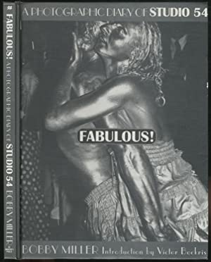 Fabulous! A Photographic Diary of Studio 54: MILLER, Bobby