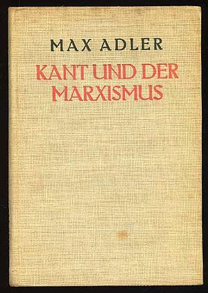 Kant und der Marxismus: Gesammelte Aufsatze zur: ADLER, Max