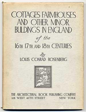 Cottages, Farmhouses, and Other Minor Buildings in England of the 16th, 17th, and 18th Centuries: ...