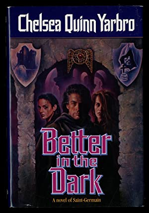 Better in the Dark: YARBRO, Chelsea Quinn