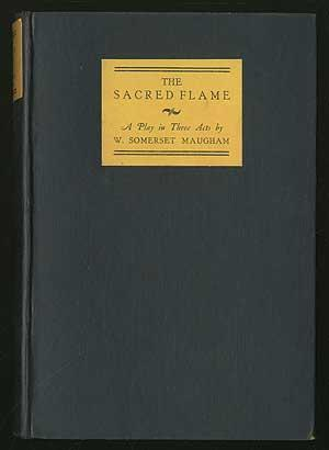 The Sacred Flame: A Play in Three: MAUGHAM, W. Somerset