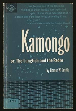 Kamongo or, The Lungfish and the Padre: SMITH, Homer W.