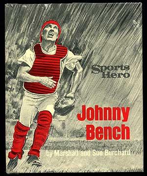 Sports Hero: Johnny Bench: BURCHARD, Marshall and