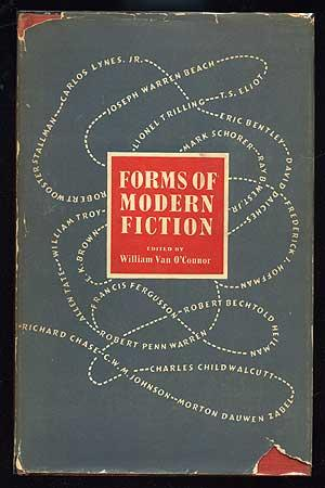 Forms of Modern Fiction: Essays Collected in: O'CONNOR, William Van,