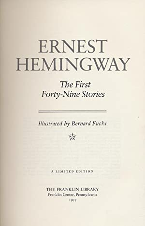 The First Forty-Nine Stories: HEMINGWAY, Ernest
