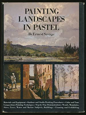 Painting Landscapes in Pastel: SAVAGE, Ernest