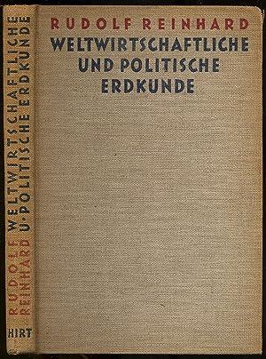 Weltwirtschaftliche und Politische Erdkunde: REINHARD, Rudolf