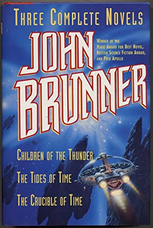 Three Complete Novels: Children of the Thunder,: BRUNNER, John